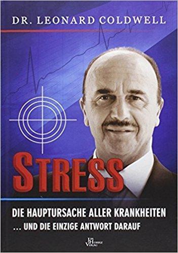 Dr. Leonard Coldwell: Stress: Die Grundursache aller Krankheiten
