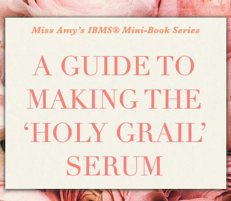 A Guide to Making the 'Holy Grail' Serum – Miss Amy's Mini Book Series