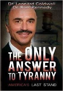Dr. Leonard Coldwell: The Only Anser to Tyranny