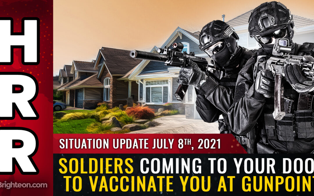 Soon, FEMA squads and U.S. soldiers will be coming to your door to vaccinate you at gunpoint (or drag you away to a covid death camp)